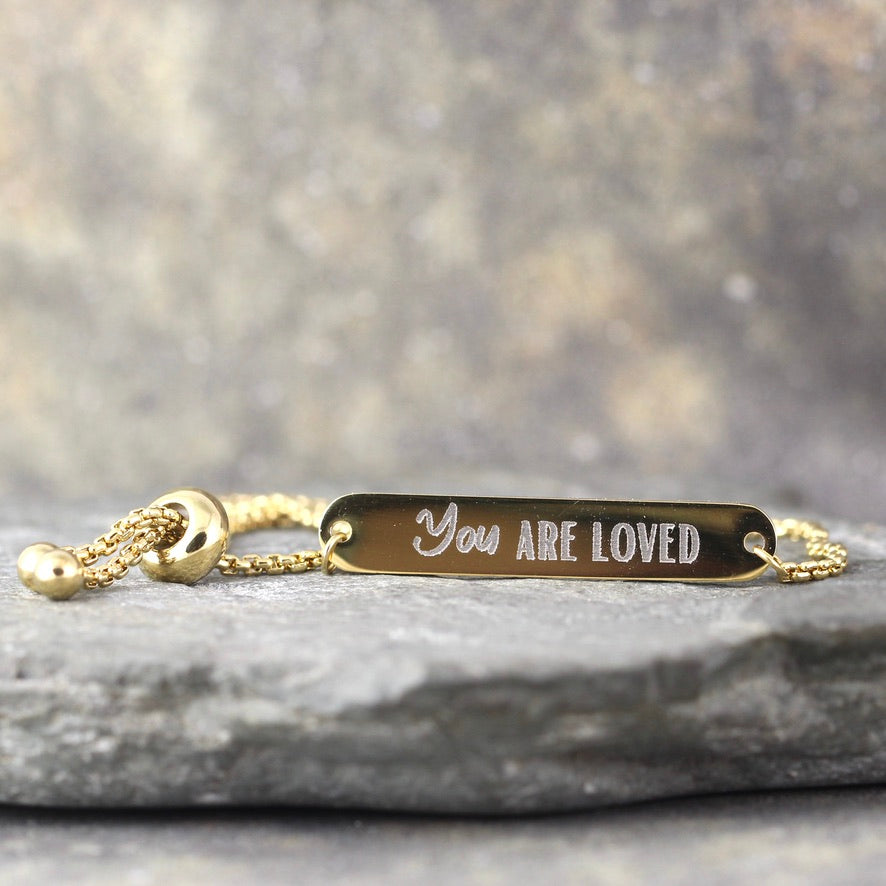 YOU are Loved adjustable bracelet - Inspirational Message - Personalized Jewellery - Stainless Steel in your choice of rose, yellow or steel