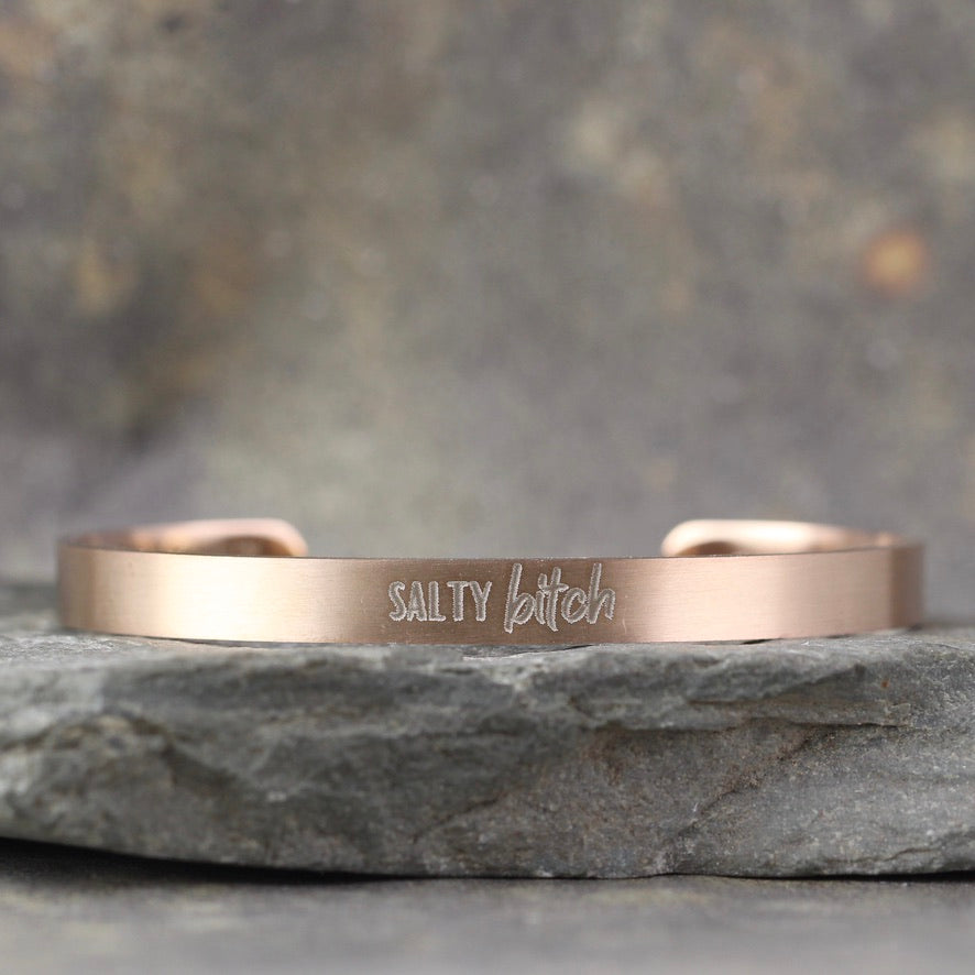 SALTY SAYINGS Cuff Bracelet - SALTY BITCH -  inspirational message Bracelet - Stainless Steel in your choice of rose, yellow, steel or black - Engraved Bracelet