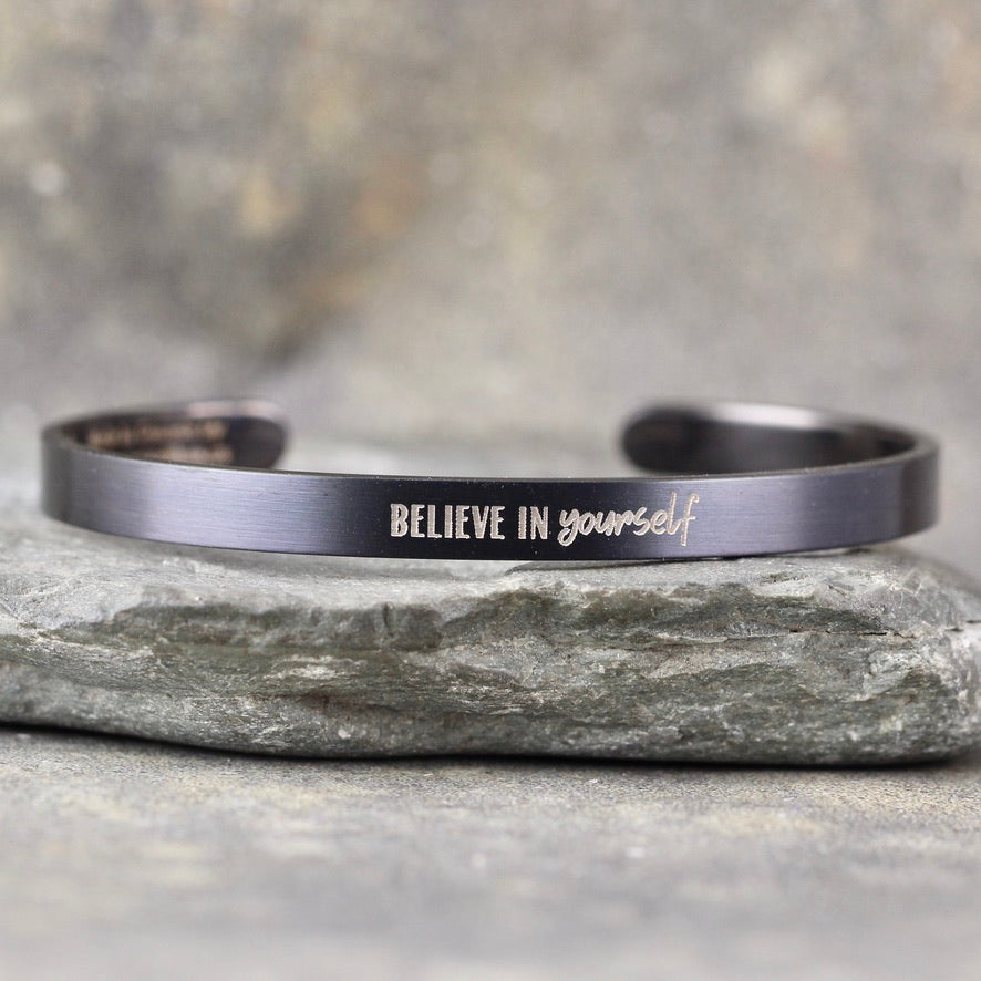 BELIEVE IN YOURSELF inspirational message Cuff Bracelet - Stainless Steel in your choice of rose, yellow, steel or black - Engraved Bracelet