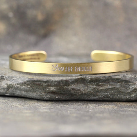 YOU ARE ENOUGH  inspirational message Cuff Bracelet - Stainless Steel in your choice of rose, yellow, steel or black - Engraved Bracelet
