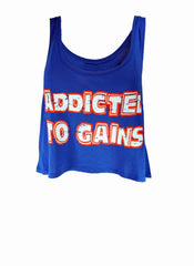 Addicted to Gains - Crop Top