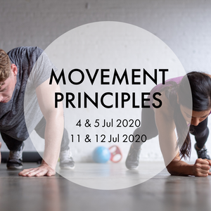 Movement Principles (4 & 5/11 & 12 July)