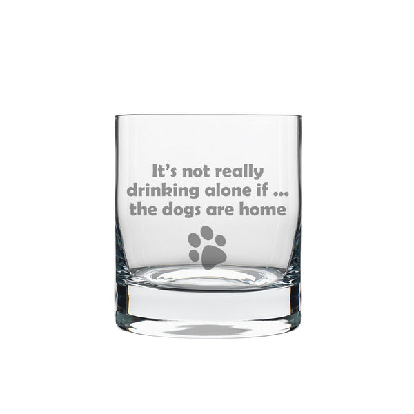 Verre ''It's not really drinking alone if... the dogs are home''