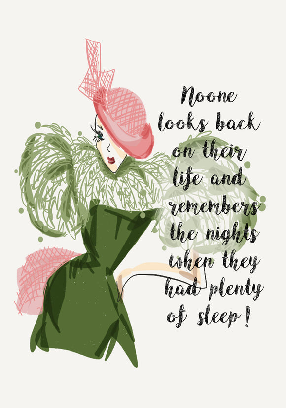 Print Quote - No one Remembers the nights they had plenty of sleep
