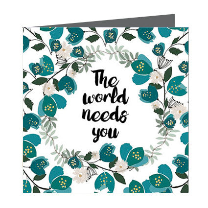 Card - Quote - The World Needs You