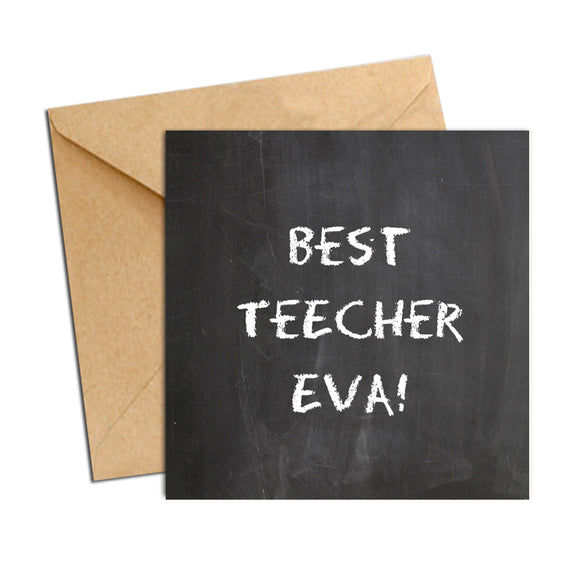 Card - Teacher Chalk Board - Best Teecher eva