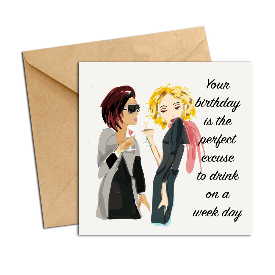 Card - Quote - Your birthday is the perfect excuse to drink on a week day