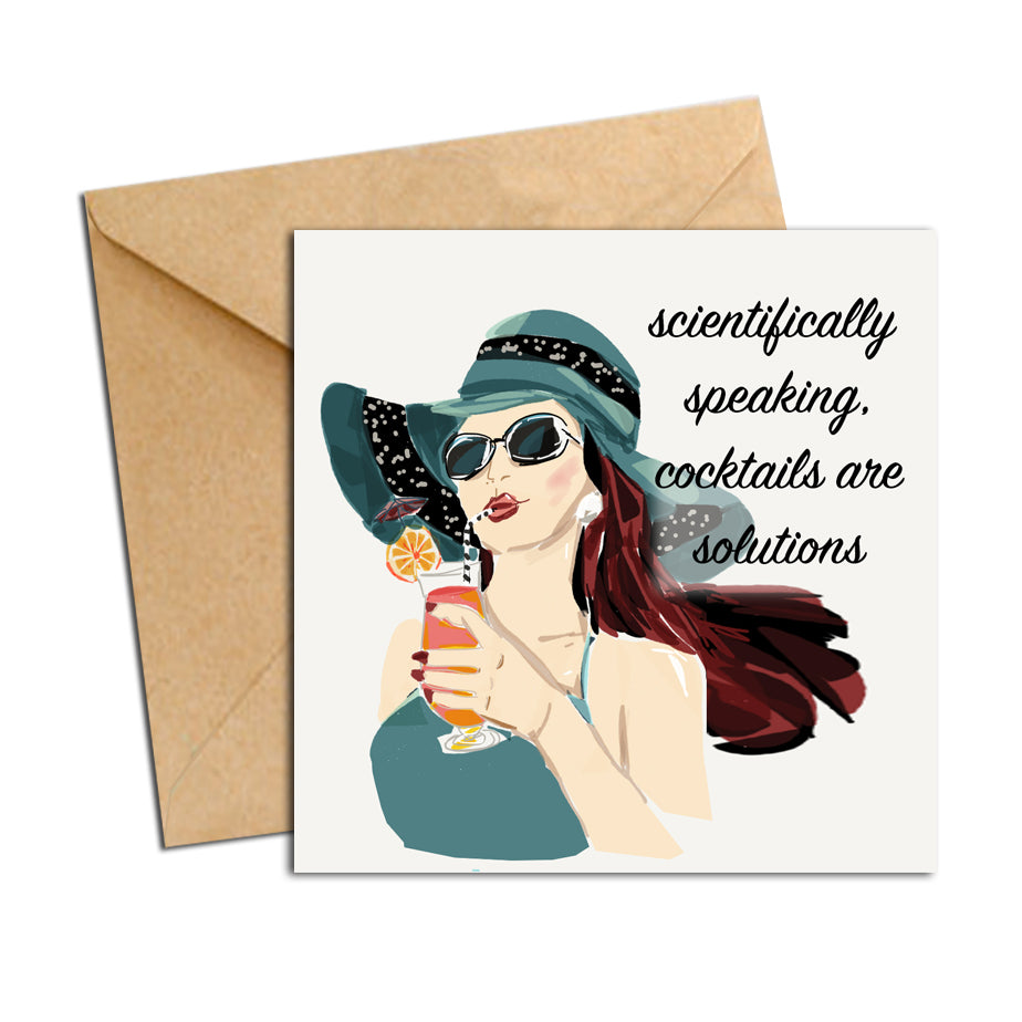 Card - Quote - Scientifically speaking, cocktails are solutions