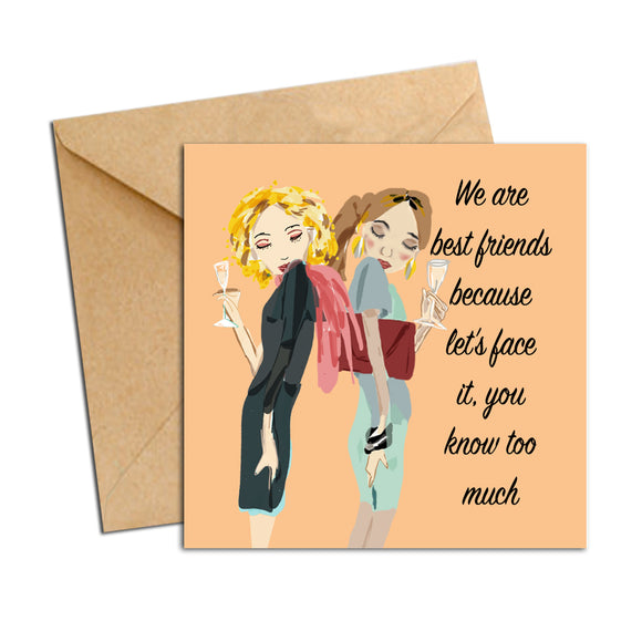 Card - Quote - We are best friends because lets face it, you know too much