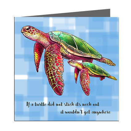 Card - Quote - If a turtle didn't stick its neck out