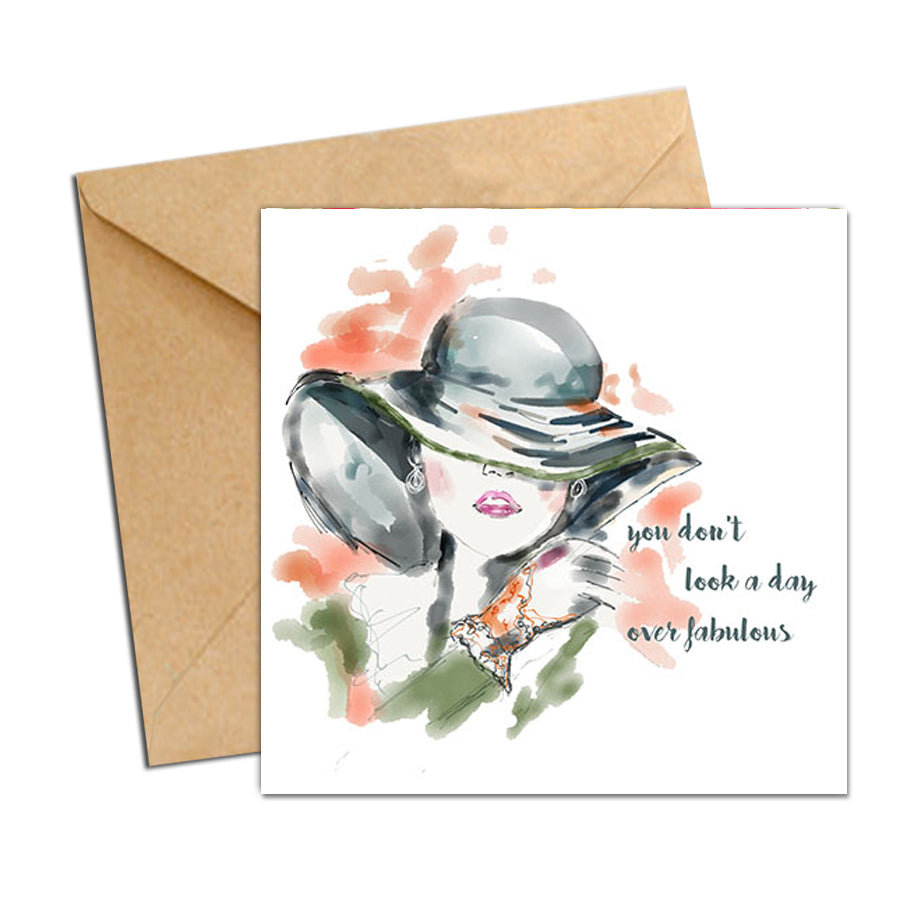 Card - Quote - You don't look a day over Fabulous - lady in Hat