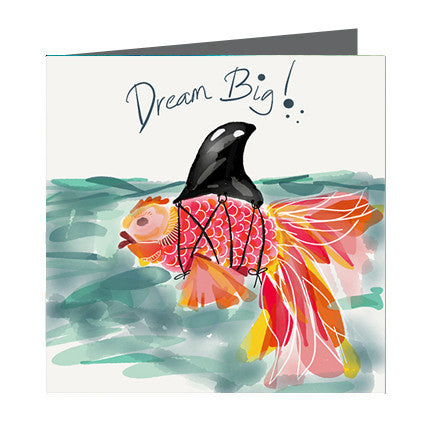 Card - Quote - Dream Big Gold Fish