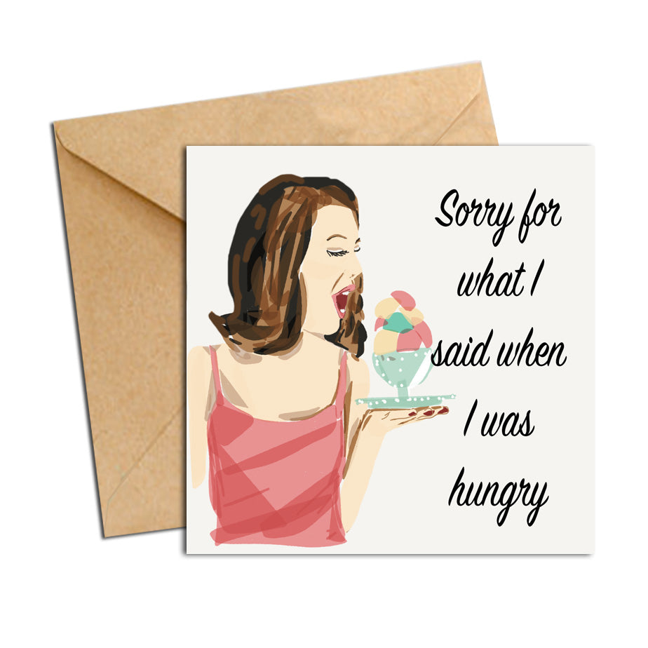 Card - Quote - Sorry for what I said when I was hungry