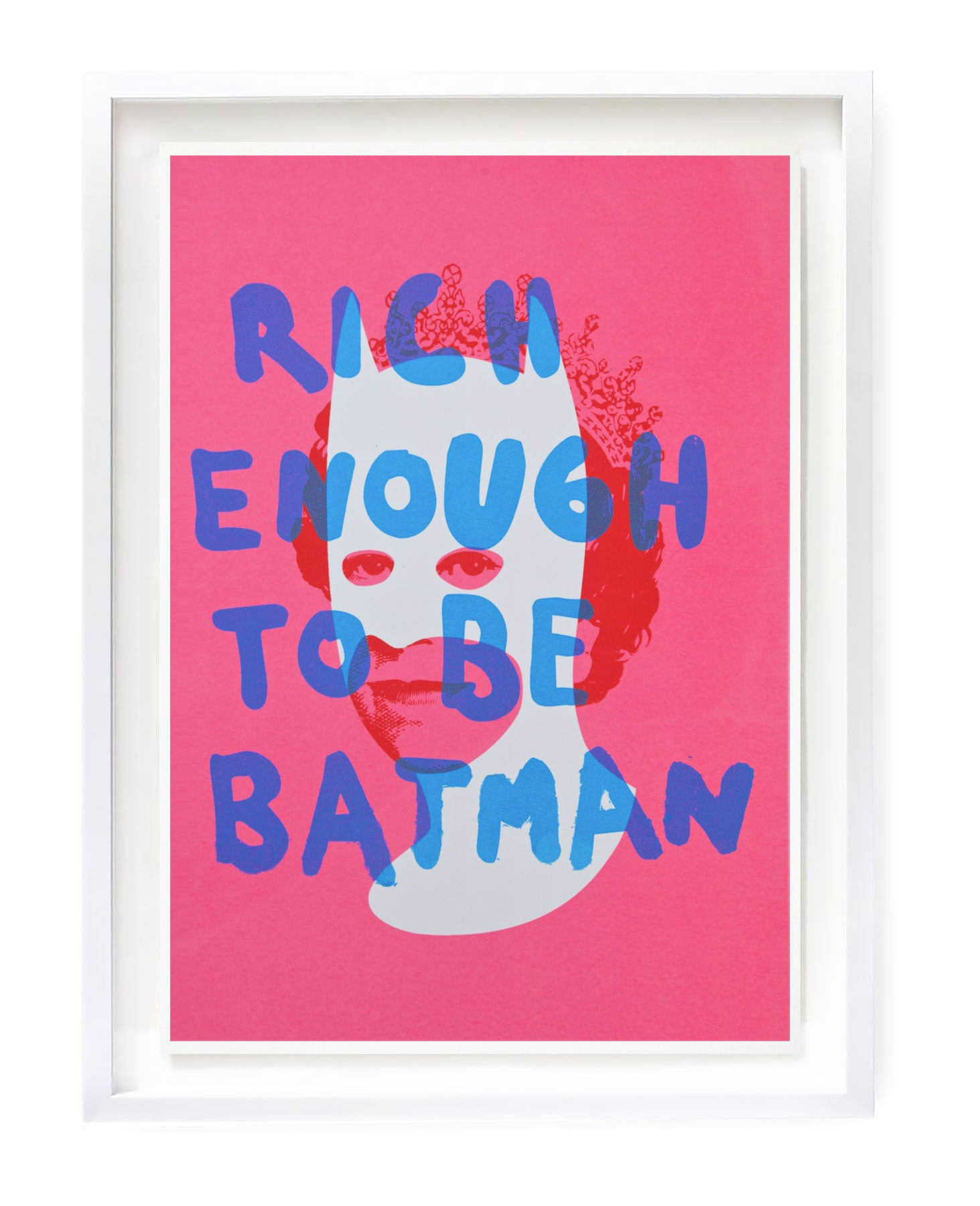 Rich Enough to be Batman - Pink and Blue A3