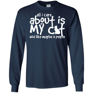 All I Care About Is My Cat - Long Sleeve T Shirt Rescuers Club