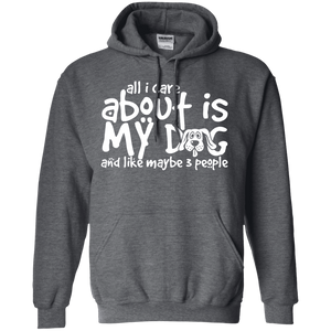 All I Care About Is My Dog - Hoodie Rescuers Club