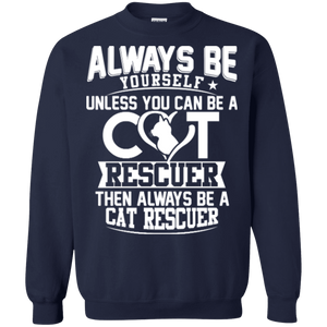 Always Be A Cat Rescuer - Sweatshirt Rescuers Club