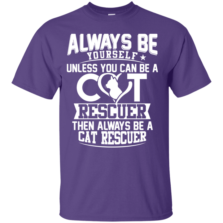 Always Be A Cat Rescuer - T Shirt Rescuers Club
