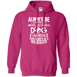 Always Be A Dog Rescuer - Hoodie Rescuers Club