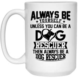 Always Be A Dog Rescuer - Mugs Rescuers Club