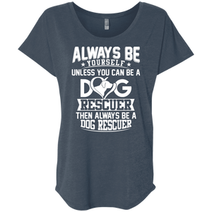 Always Be A Dog Rescuer - Slouchy Tee Rescuers Club