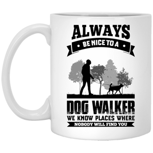 Always Be Nice To a Dog Walker - Mugs Rescuers Club