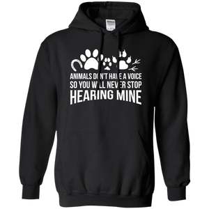 Animals Don't Have A Voice - Hoodie Rescuers Club