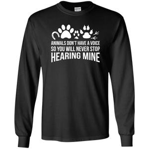 Animals Don't Have A Voice - Long Sleeve T Shirt Rescuers Club