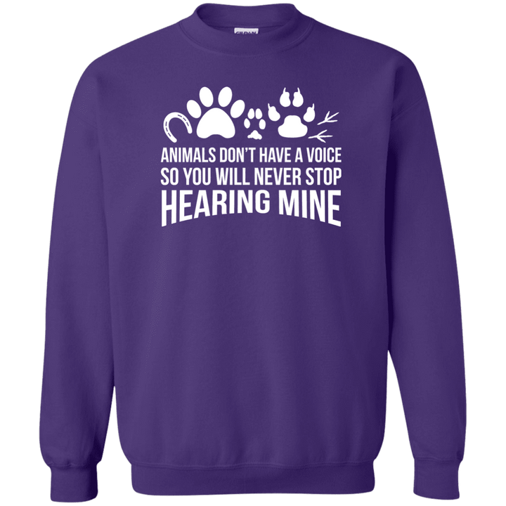Animals Don't Have A Voice - Sweatshirt Rescuers Club