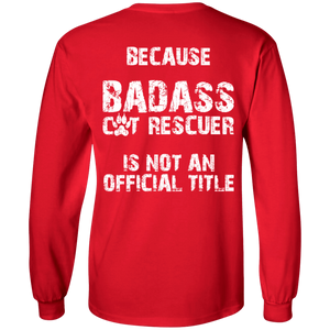 Bad*ss Cat Rescuer - Long Sleeve T Shirt Rescuers Club