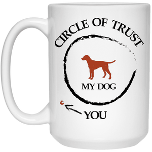 Circle Of Trust Dog - Mugs Rescuers Club