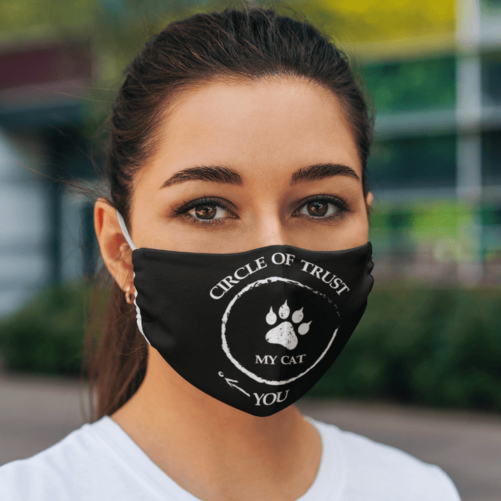 Circle Of Trust My Cat - Face Mask Rescuers Club