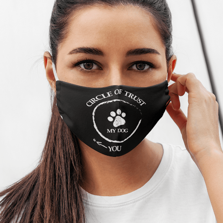 Circle Of Trust My Dog - Face mask Rescuers Club