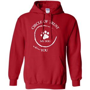 Circle Of Trust My Dog - Hoodie Rescuers Club