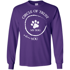 Circle Of Trust My Dog - Long Sleeve T Shirt Rescuers Club