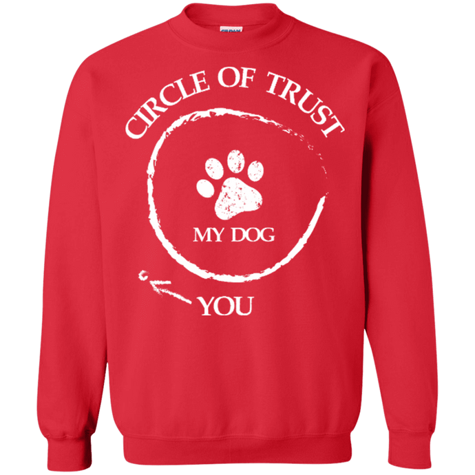 Circle Of Trust My Dog - Sweatshirt Rescuers Club