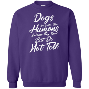 Dogs Are Better Than Humans - Sweatshirt Rescuers Club