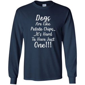 Dogs Are Like Potato Chips - Long Sleeve T Shirt Rescuers Club