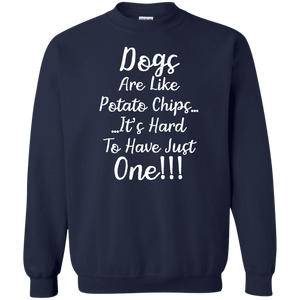 Dogs Are Like Potato Chips - Sweatshirt Rescuers Club