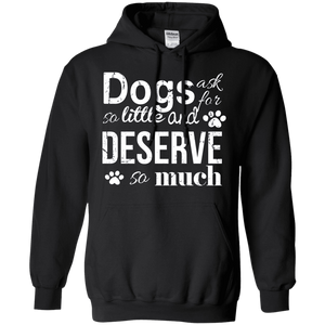Dogs Deserve So Much - Hoodie Rescuers Club