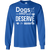 Load image into Gallery viewer, Dogs Deserve So Much - Long Sleeve T Shirt Rescuers Club