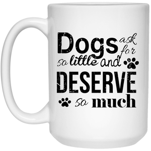 Dogs Deserve So Much - Mugs Rescuers Club