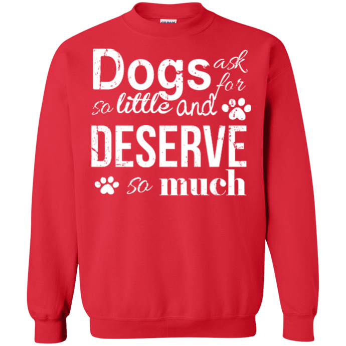Dogs Deserve So Much - Sweatshirt Rescuers Club