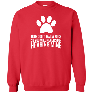 Dogs Don't Have A Voice - Sweatshirt Rescuers Club