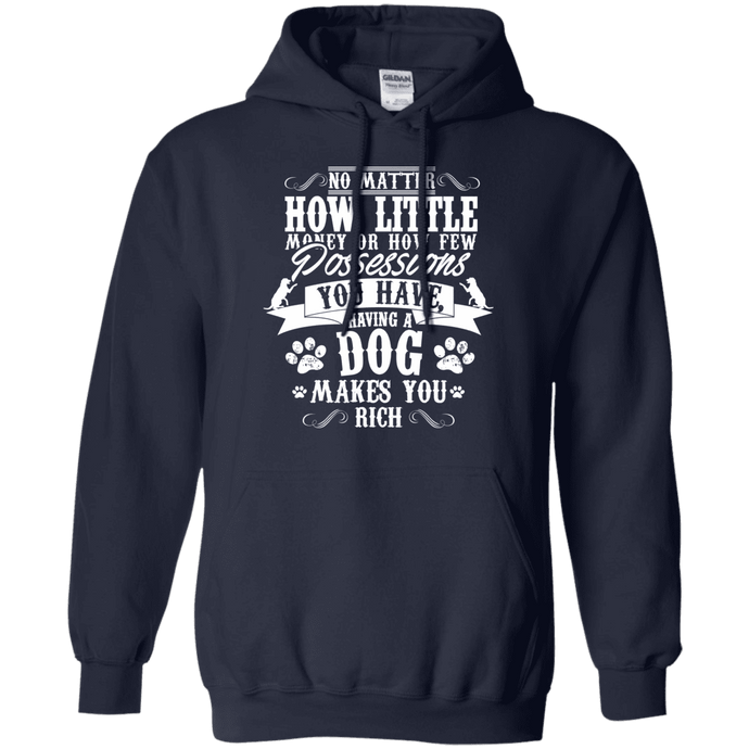 Dogs Make You Rich - Hoodie Rescuers Club