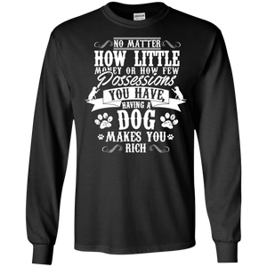 Dogs Make You Rich - Long Sleeve T Shirt Rescuers Club