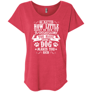 Dogs make You Rich - Slouchy Tee Rescuers Club
