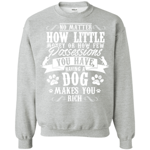 Dogs Make You Rich - Sweatshirt Rescuers Club