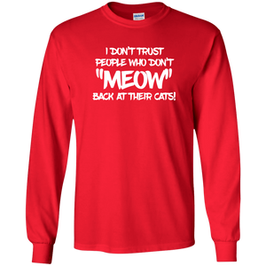 Don't Trust Don't Meow - Long Sleeve T Shirt Rescuers Club