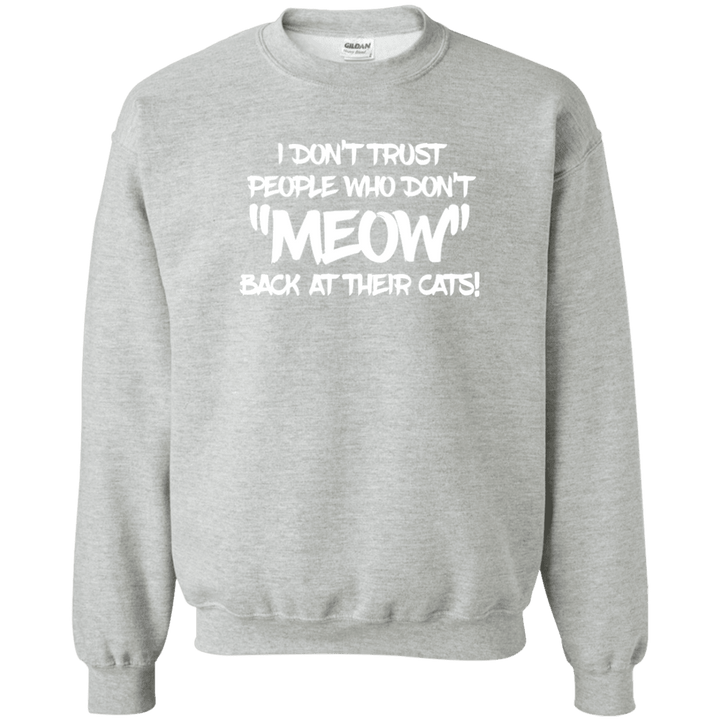 Don't Trust Don't Meow - Sweatshirt Rescuers Club
